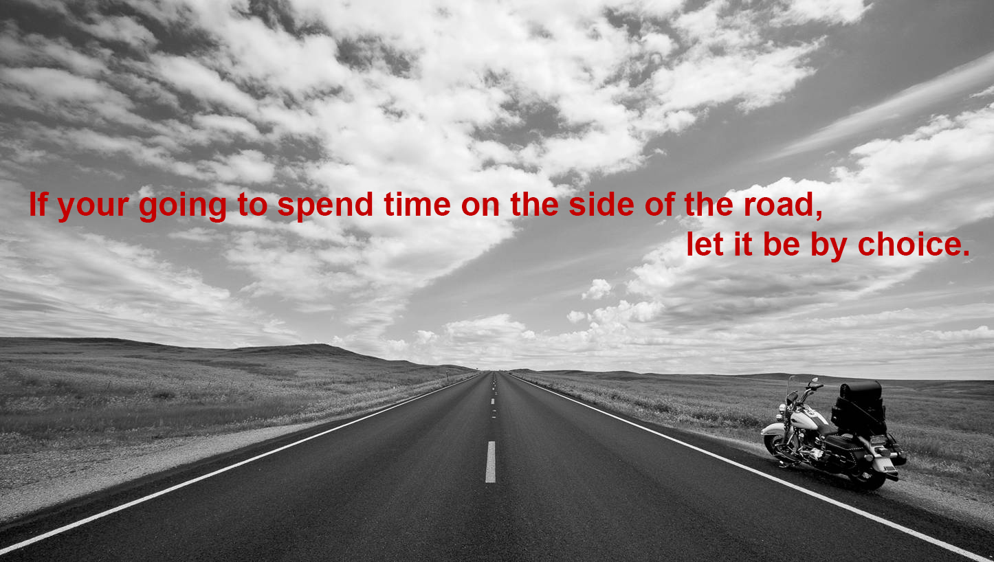 If Your Going To Spend Time On The Side Of Road Let It Be